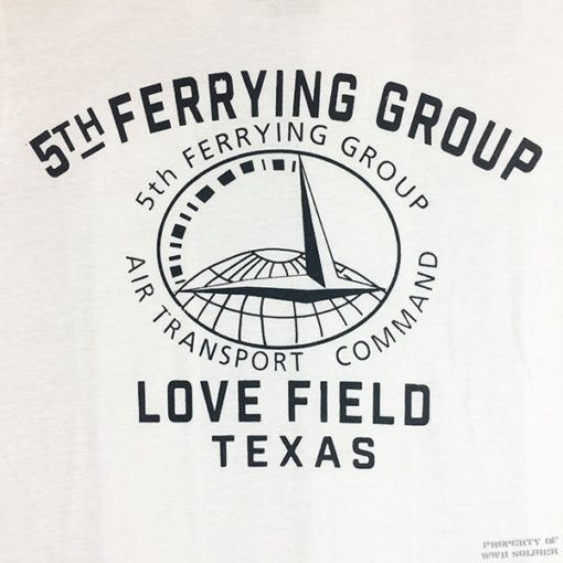 WWII Air Transport Command T shirt design 5ht ferrying group love field Texas