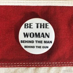 WWII Be The Woman Behind the Man Pin, ww2 behind the gun