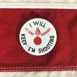 WWII I Will Keep Em Shooting Pin, ww2 US Army Ordnance