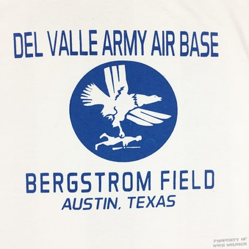 WWII Del Valle Bergstrom Field Texas T shirt, ww2, Austin, reproduction