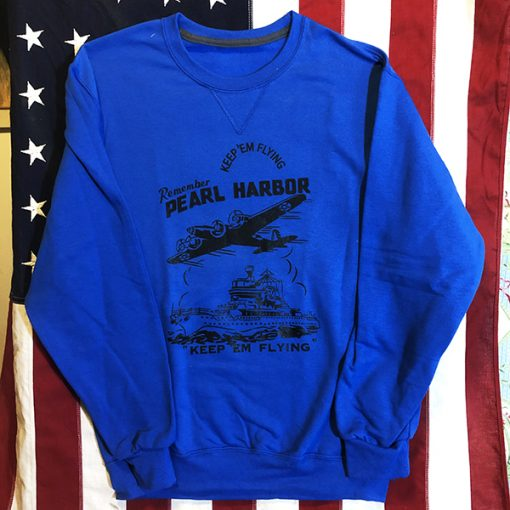 WWII Remember Pearl Harbor Blue Sweatshirt WW2 Reproduction